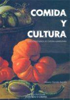 comida y cultura: nuevos estudios de cultura alimentaria-antonio garrido aranda-9788499270197