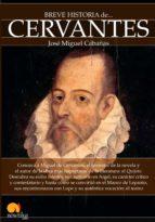 breve historia de cervantes (ebook)-jose miguel cabañas-9788499677897