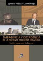 emergencia y decadencia de la reciente medicina española (vision personal del autor) ignacio pascual castroviejo 9788499697697