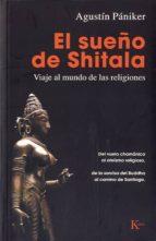 el sueño de shitala: viaje al mundo de las religiones-agustin paniker-9788499880297