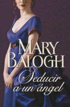 seducir a un angel-mary balogh-9788499897097