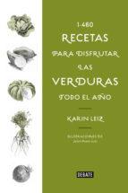 1460 recetas de verduras: para llenar tu mesa de verde karin leiz 9788499928197