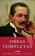 las obras completas de josé maría gabriel y galán (omnia clásicos) (ebook)-jose maria gabriel y galan-9788822843197
