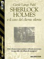 sherlock holmes e il caso del cliente silente (ebook) 9788825404197