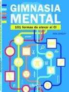 gimnasia mental: 101 formas de elevar su coeficiente intelectual ron bracey 9789089985897
