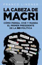 la cabeza de macri (ebook) franco lindner 9789504960997