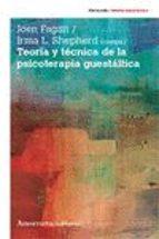 teoria y tecnica de la psicoterapia guestaltica (3ªed)-irma l. shepherd-9789505182497