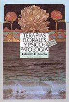 terapias florales y psico patologia eduardo h. grecco 9789507540097