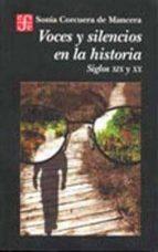 voces y silencios en la historia siglos xix y xx sonia corcuera de mancera 9789681651497