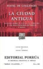 la ciudad antigua: estudio sobre el culto, el derecho y las insti tuciones de grecia y roma (15ª ed.)-fustel de coulanges-9789700774497