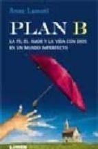plan b: la fe, el amor y la vida con dios en un mundo imperfecto anne lamott 9789870007197