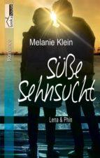 süsse sehnsucht   lena & phin 2 (ebook) melanie klein 9789963537297