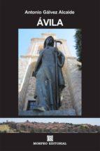 ávila (ebook)-antonio galvez alcaide-cdlap00002997