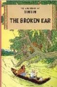 TINTIN AND THE BROKEN EAR (THE ADVENTURES OF TINTIN) - 9780316358507 - HERGE