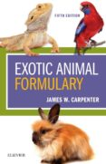 EXOTIC ANIMAL FORMULARY (5TH REVISED EDITION) - 9780323444507 - JAMES W. CARPENTER
