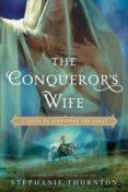 the conqueror s wife-stephanie thornton-9780451472007
