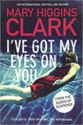 i ve got my eyes on you-mary higgins clark-9781471167607