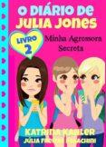 Descargador de pdf gratuito de google book O DIÁRIO DE JULIA JONES 2 - MINHA AGRESSORA SECRETA de KATRINA KAHLER, JULIA FREITAS POLACHINI 9781507105207  (Literatura española)
