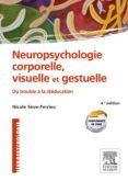 NEUROPSYCHOLOGIE CORPORELLE, VISUELLE ET GESTUELLE (EBOOK) - 9782294740107 - NICOLE SÈVE-FERRIEU