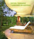 PATIOS, TERRAZAS Y JARDINES EN AZOTEAS - 9783864075407 - VV.AA.