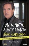 un minuto, a bote pronto (ebook)-iñaki gabilondo-9788403014107