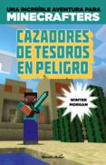 MINECRAFT: CAZADORES DE TESOROS EN PELIGRO - 9788408152507 - WINTER MORGAN