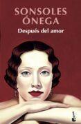DESPUES DEL AMOR - 9788408195207 - SONSOLES ONEGA