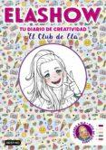 ELASHOW. TU DIARIO DE CREATIVIDAD - 9788408206507 - ELAIA MARTINEZ