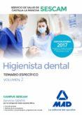 HIGIENISTA DENTAL DEL SERVICIO DE SALUD DE CASTILLA-LA MANCHA (SESCAM). TEMARIO ESPECIFICO (VOL. 2) - 9788414208007 - VV.AA.