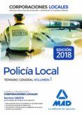 POLICÍA LOCAL. TEMARIO GENERAL VOLUMEN 1 - 9788414215807 - VV.AA.