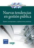 NUEVAS TENDENCIAS EN GESTION PUBLICA: BASES CONCEPTUALES Y APLICA CIONES PRACTICAS - 9788415330707 - VV.AA.