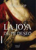 LA JOYA DE MI DESEO - 9788415854807 - NURIA LLOP