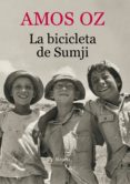 LA BICICLETA DE SUMJI - 9788416280407 - AMOS OZ