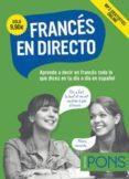 frances en directo: aprende a decir en frances todo lo que dices en tu dia a dia en español-jose luis diez lerma-9788416347407