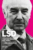 LSD: COMO DESCUBRI EL ACIDO Y QUE PASO DESPUES EN EL MUNDO - 9788416601707 - ALBERT HOFMANN