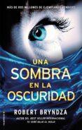 UNA SOMBRA EN LA OSCURIDAD - 9788416700707 - ROBERT BRYNDZA