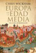 EUROPA EN LA EDAD MEDIA - 9788417067007 - CHRIS WICKHAM