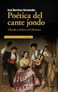 POÉTICA DEL CANTE JONDO - 9788417418007 - JOSE MARTINEZ HERNANDEZ