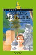 CONSPIRACION EN EL PARQUE DEL RETIRO - 9788420748207 - AVELINO HERNANDEZ