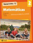 VACACIONES 10. MATEMATICAS 2 ESO - 9788421853207 - VV.AA.