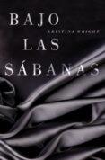 BAJO LAS SABANAS - 9788425349607 - KRISTINA WRIGHT