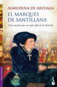 EL MARQUES DE SANTILLANA - 9788427036307 - ALMUDENA DE ARTEAGA