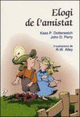 ELOGI DE L¡ AMISTAT - 9788428529907 - KASS P. DOTTERWEICH