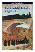 laicidad del estado e iglesia (ebook-epub) (ebook)-jose maria setien-9788428822107