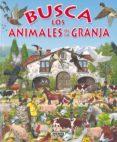 BUSCA LOS ANIMALES DE LA GRANJA - 9788430531707 - VV.AA.