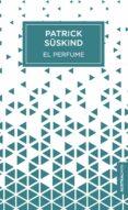 EL PERFUME: HISTORIA DE UN ASESINO - 9788432233807 - PATRICK SUSKIND