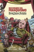 diccionario del franquismo-manuel vazquez montalban-9788433901507