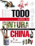 Descargador de libros para mac TODO SOBRE LA PINTURA CHINA CHM iBook 9788434242807 (Literatura española) de EQUIPO PARRAMÓN PAIDOTRIBO