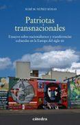 PATRIOTAS TRANSNACIONALES - 9788437639307 - XOSE M. NUÑEZ SEIXAS