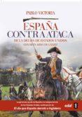 españa contraataca (ebook)-pablo victoria-9788441437807